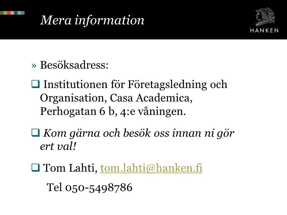 Mera information »Besöksadress:  Institutionen för Företagsledning och Organisation, Casa Academica, Perhogatan 6 b, 4:e våningen.  Kom gärna och be