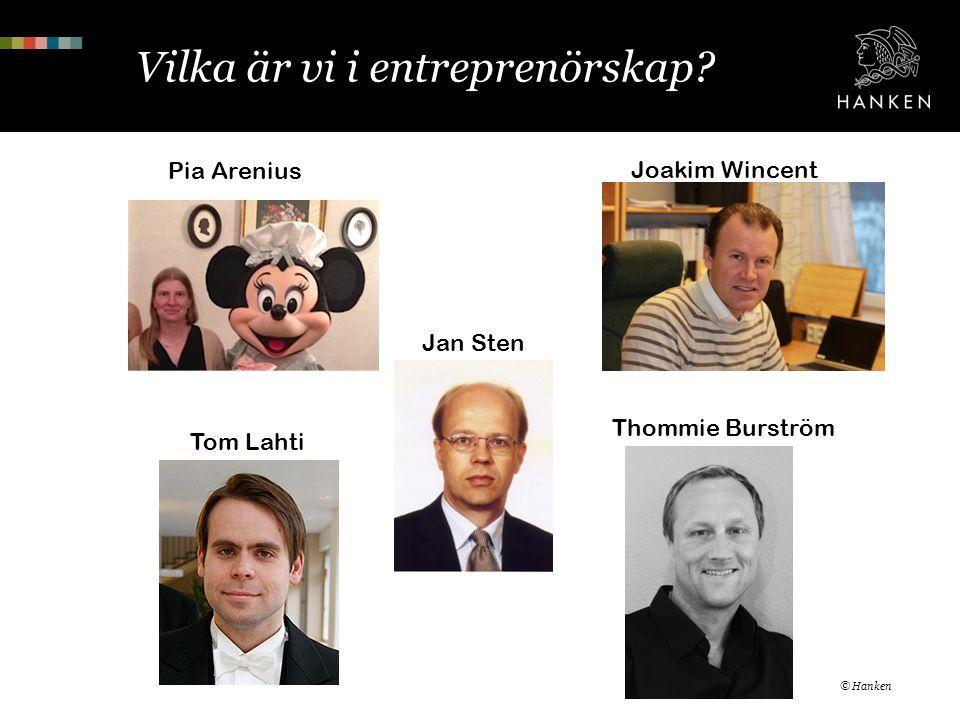 Vilka är vi i entreprenörskap? © Hanken Pia Arenius Tom Lahti Joakim Wincent Thommie Burström Jan Sten