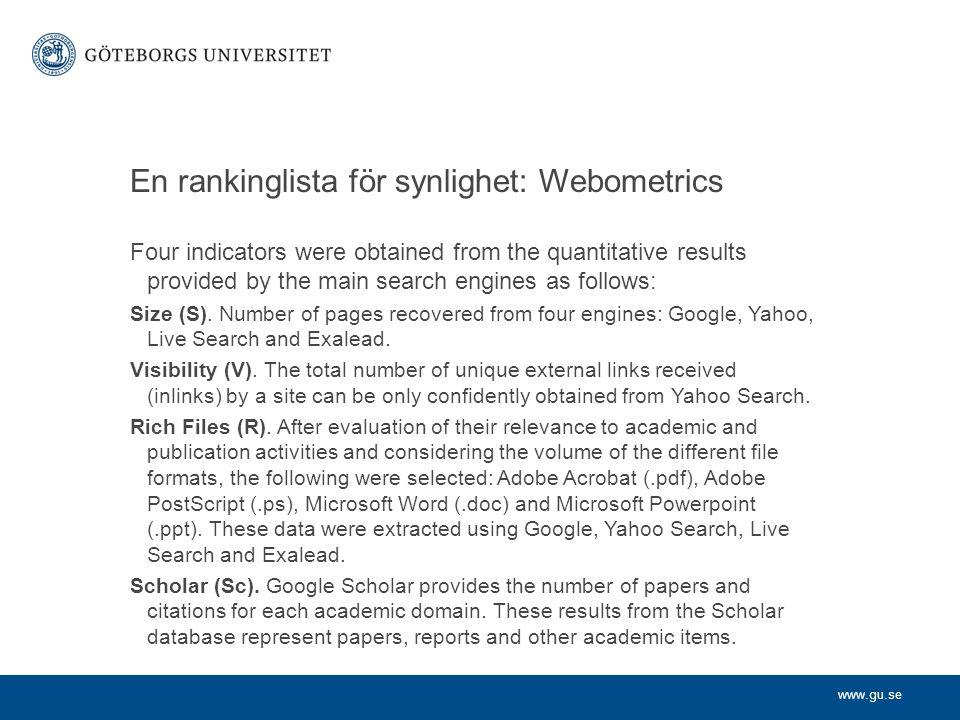 www.gu.se Skillnader i synlighet: Utfallet på Webometrics för svenska lärosäten
