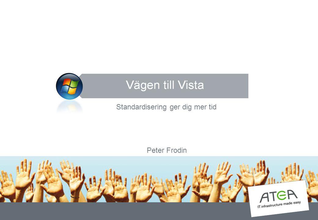 Standardisering ger dig mer tid Peter Frodin