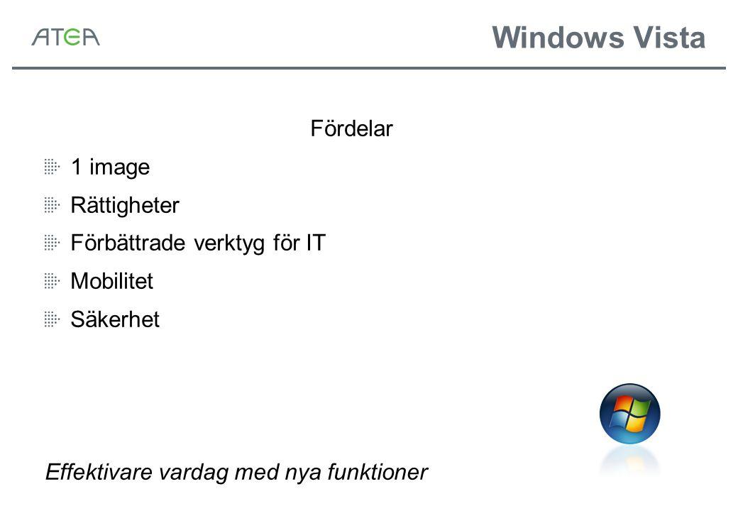 Windows Vista Fördelar 1 image Rättigheter Förbättrade verktyg för IT Mobilitet Säkerhet Effektivare vardag med nya funktioner