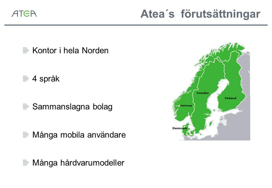 Atea´s förutsättningar Kontor i hela Norden 4 språk Sammanslagna bolag Många mobila användare Många hårdvarumodeller