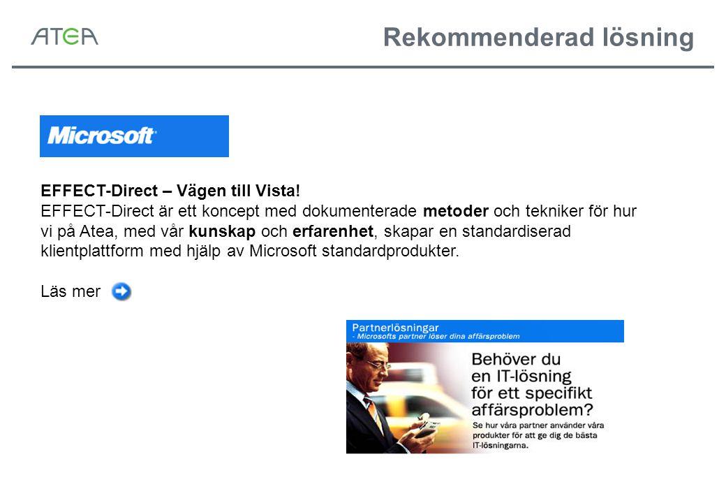 Rekommenderad lösning EFFECT-Direct – Vägen till Vista! EFFECT-Direct är ett koncept med dokumenterade metoder och tekniker för hur vi på Atea, med vå
