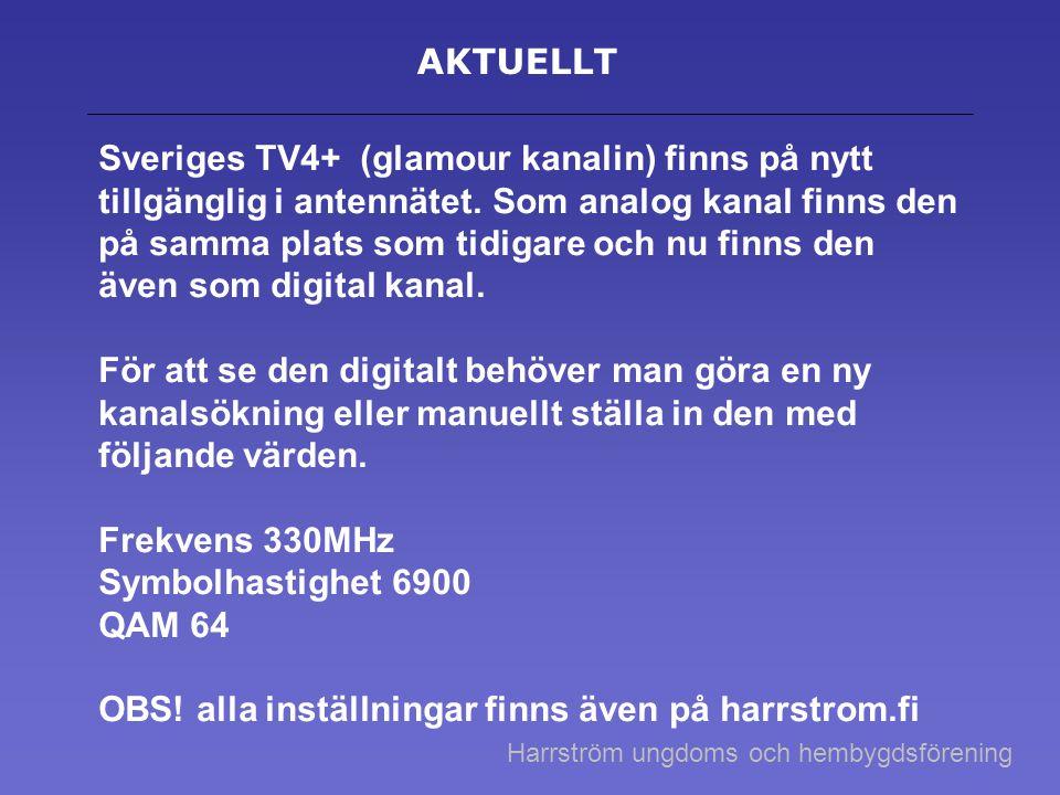 AKTUELLT Sveriges TV4+ (glamour kanalin) finns på nytt tillgänglig i antennätet. Som analog kanal finns den på samma plats som tidigare och nu finns d