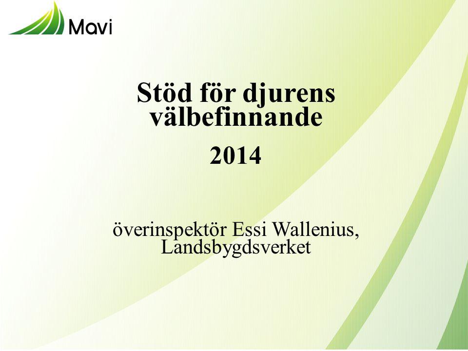 Stöd för djurens välbefinnande 2014 överinspektör Essi Wallenius, Landsbygdsverket
