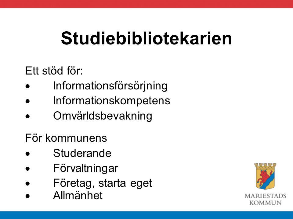 Studiebibliotekarien Ett stöd för:  Informationsförsörjning  Informationskompetens  Omvärldsbevakning För kommunens  Studerande  Förvaltningar 