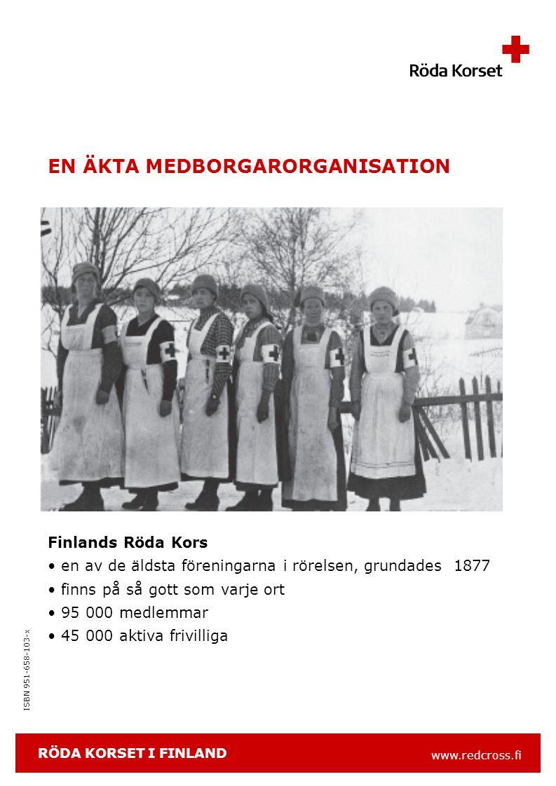 www.redcross.fi ISBN 951-658-103-x EN ÄKTA MEDBORGARORGANISATION Finlands Röda Kors en av de äldsta föreningarna i rörelsen, grundades 1877 finns på så gott som varje ort 95 000 medlemmar 45 000 aktiva frivilliga RÖDA KORSET I FINLAND