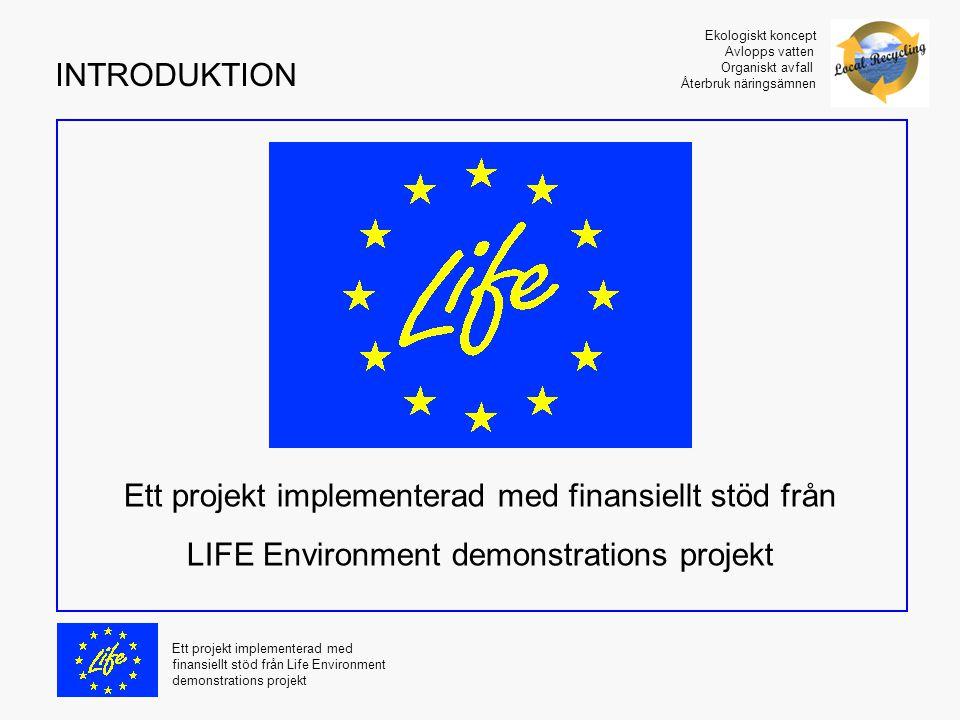 Ett projekt implementerad med finansiellt stöd från Life Environment demonstrations projekt Ekologiskt koncept Avlopps vatten Organiskt avfall Återbru