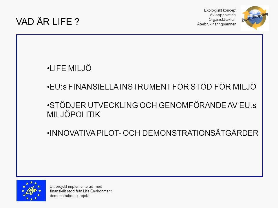 LIFE MILJÖ EU:s FINANSIELLA INSTRUMENT FÖR STÖD FÖR MILJÖ STÖDJER UTVECKLING OCH GENOMFÖRANDE AV EU:s MILJÖPOLITIK INNOVATIVA PILOT- OCH DEMONSTRATION