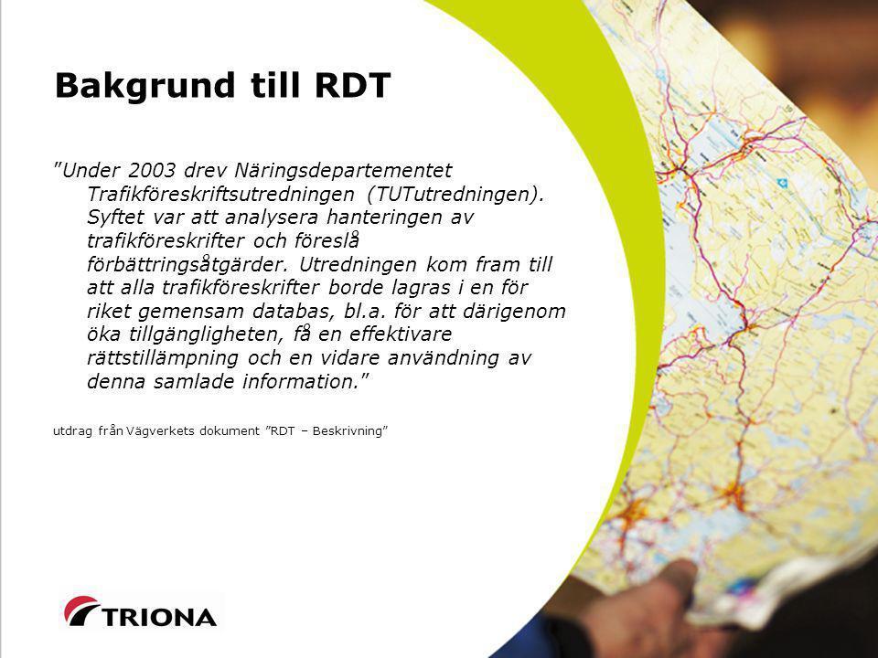 Bakgrund till RDT Under 2003 drev Näringsdepartementet Trafikföreskriftsutredningen (TUTutredningen).