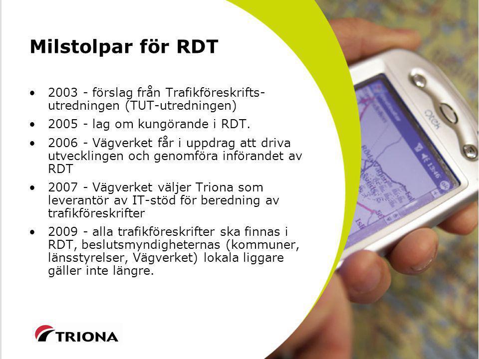 Milstolpar för RDT 2003 - förslag från Trafikföreskrifts- utredningen (TUT-utredningen) 2005 - lag om kungörande i RDT.