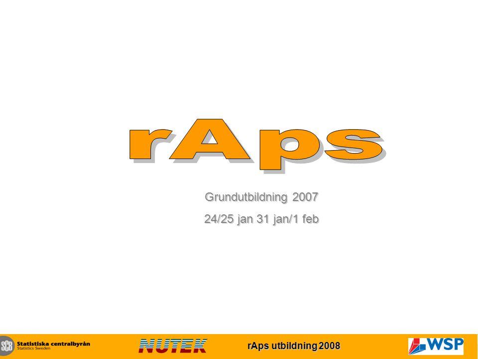 rAps utbildning 2007 rAps utbildning 2008 Grundutbildning 2007 24/25 jan 31 jan/1 feb