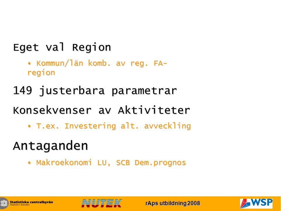 rAps utbildning 2007 rAps utbildning 2008 Eget val Region Kommun/län komb.
