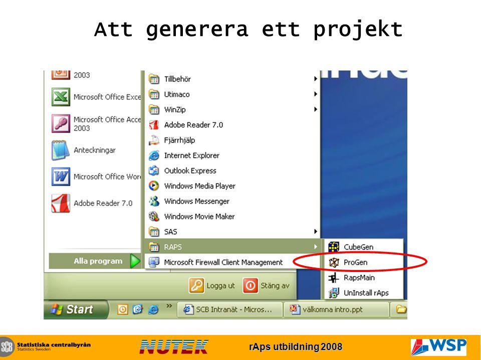 rAps utbildning 2007 rAps utbildning 2008 Att generera ett projekt