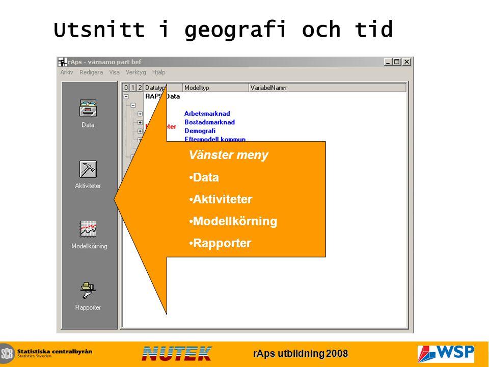 rAps utbildning 2007 rAps utbildning 2008 Utsnitt i geografi och tid Vänster meny Data Aktiviteter Modellkörning Rapporter