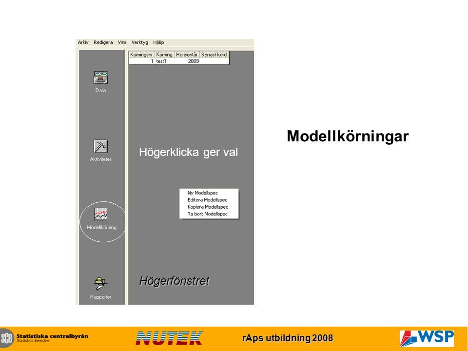 rAps utbildning 2007 rAps utbildning 2008 Högerklicka ger val Modellkörningar Högerfönstret