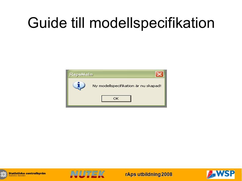 rAps utbildning 2007 rAps utbildning 2008 Guide till modellspecifikation