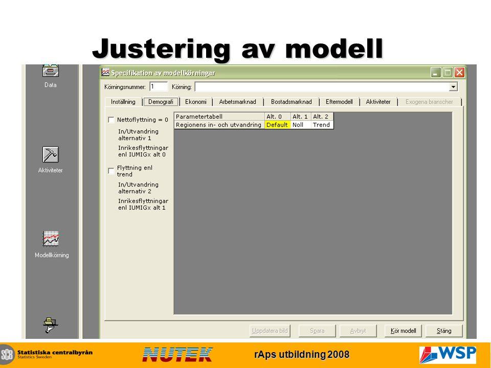 rAps utbildning 2007 rAps utbildning 2008 Justering av modell