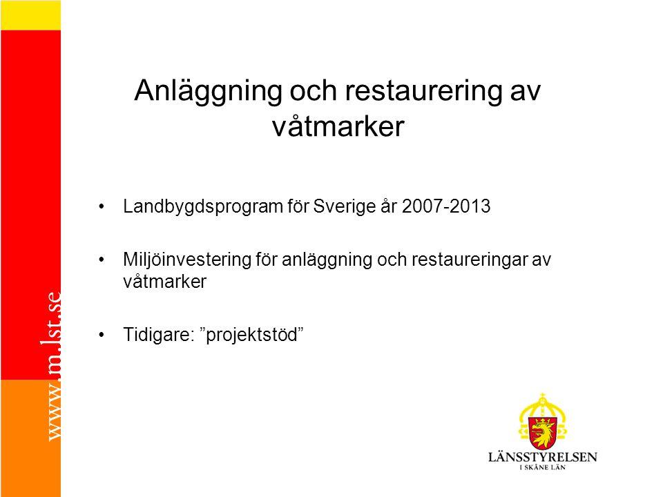 """Landbygdsprogram för Sverige år 2007-2013 Miljöinvestering för anläggning och restaureringar av våtmarker Tidigare: """"projektstöd"""" Anläggning och resta"""
