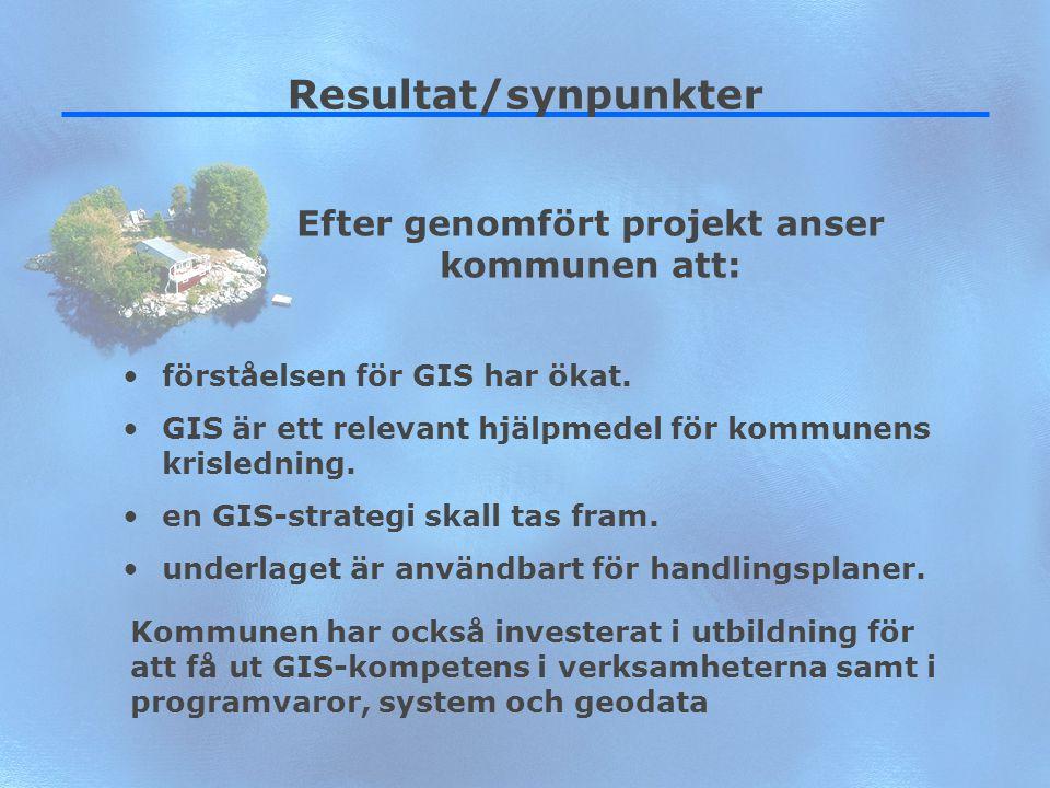 25 Resultat/synpunkter förståelsen för GIS har ökat. GIS är ett relevant hjälpmedel för kommunens krisledning. en GIS-strategi skall tas fram. underla