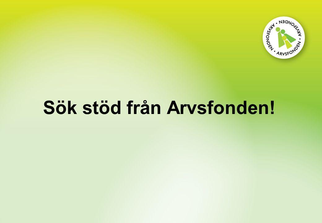 Sök stöd från Arvsfonden!