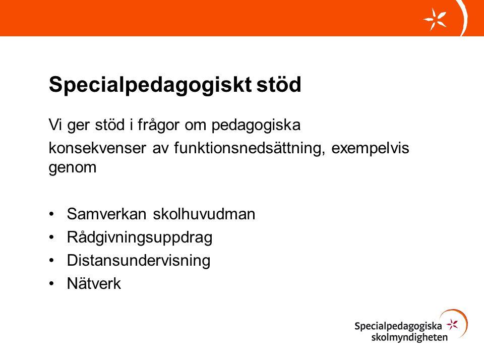 Specialpedagogiskt stöd Vi ger stöd i frågor om pedagogiska konsekvenser av funktionsnedsättning, exempelvis genom Samverkan skolhuvudman Rådgivningsuppdrag Distansundervisning Nätverk