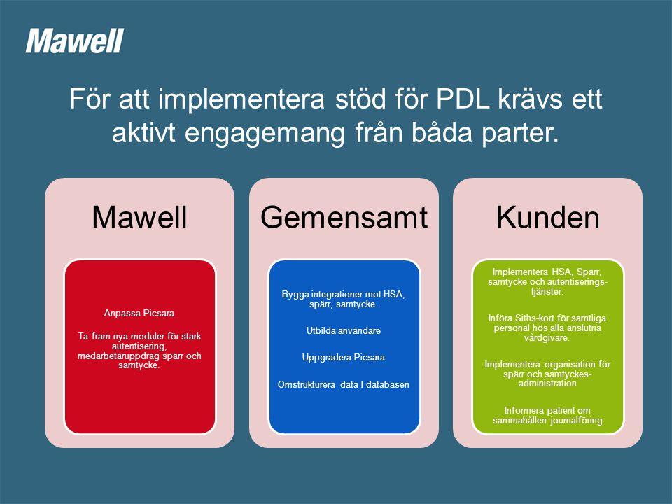 För att implementera stöd för PDL krävs ett aktivt engagemang från båda parter.