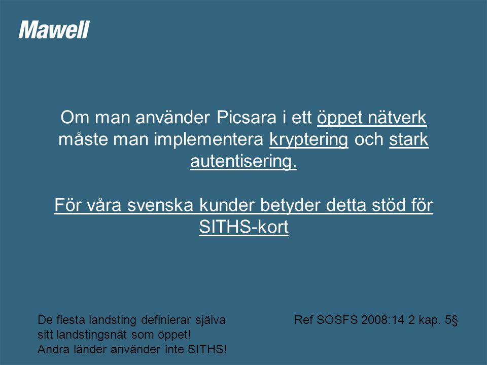 Om man använder Picsara i ett öppet nätverk måste man implementera kryptering och stark autentisering.
