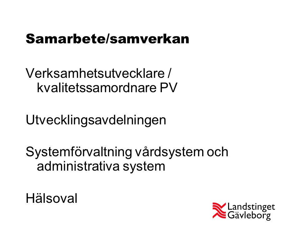 Samarbete/samverkan Verksamhetsutvecklare / kvalitetssamordnare PV Utvecklingsavdelningen Systemförvaltning vårdsystem och administrativa system Hälsoval