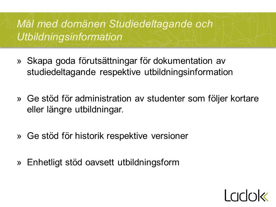 Mål med domänen Studiedeltagande och Utbildningsinformation »Skapa goda förutsättningar för dokumentation av studiedeltagande respektive utbildningsin