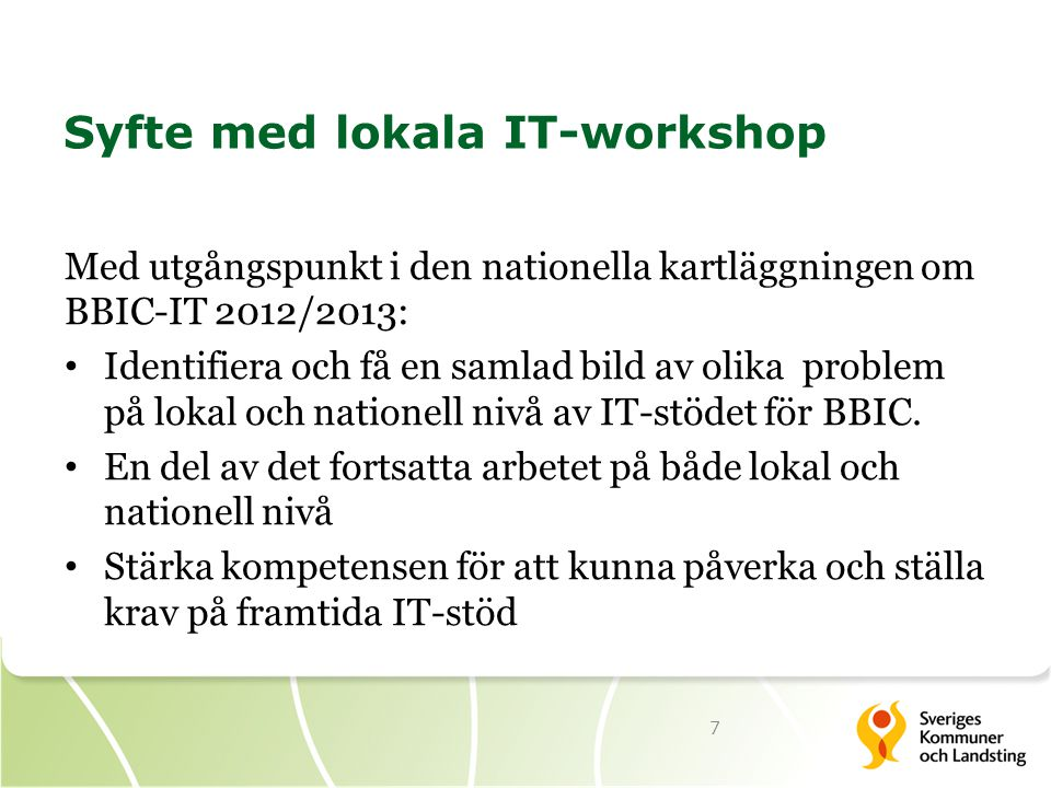Nuläge 2014: Lokala IT-workshop fortsätter 2014 (t.o.m.