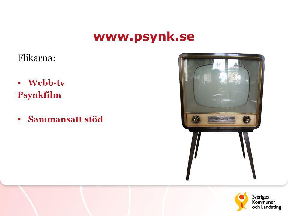 www.psynk.se Flikarna:  Webb-tv Psynkfilm  Sammansatt stöd