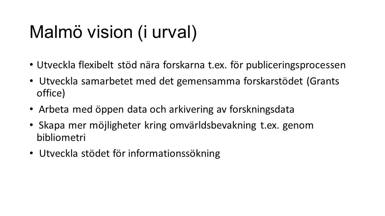Malmö vision (i urval) Utveckla flexibelt stöd nära forskarna t.ex.