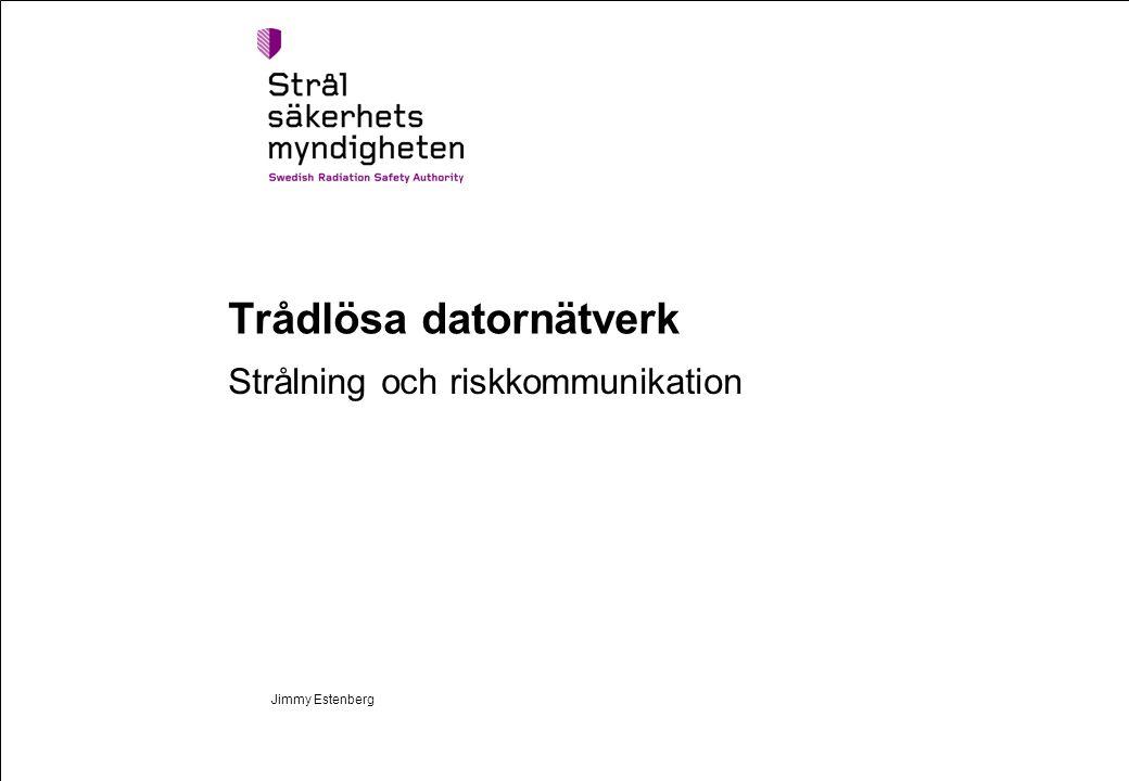 Jimmy Estenberg Trådlösa datornätverk Strålning och riskkommunikation