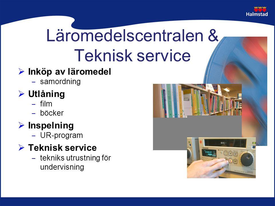 Läromedelscentralen & Teknisk service  Inköp av läromedel ‒ samordning  Utlåning ‒ film ‒ böcker  Inspelning ‒ UR-program  Teknisk service ‒ tekniks utrustning för undervisning