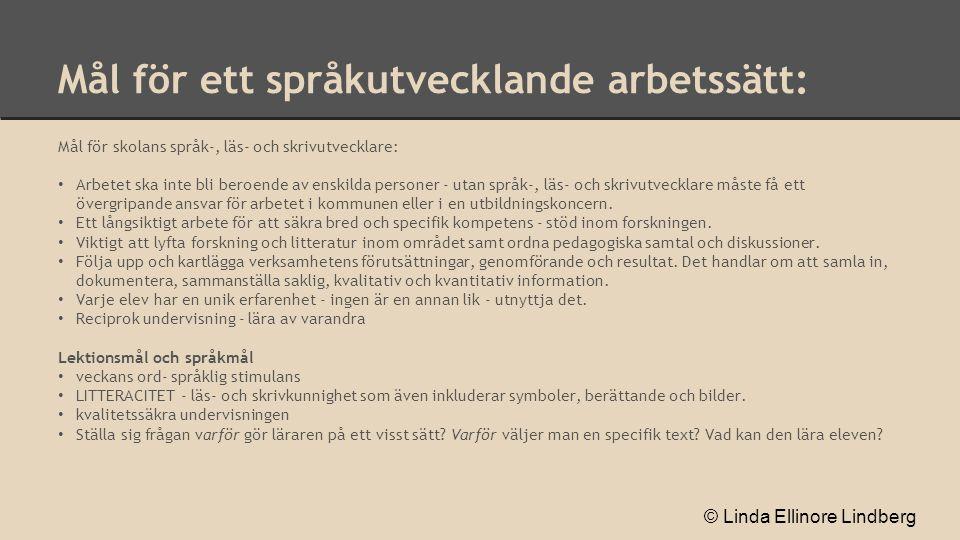 Mål för ett språkutvecklande arbetssätt: Mål för skolans språk-, läs- och skrivutvecklare: Arbetet ska inte bli beroende av enskilda personer - utan s