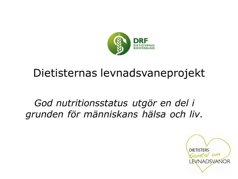 Dietisternas levnadsvaneprojekt God nutritionsstatus utgör en del i grunden för människans hälsa och liv.