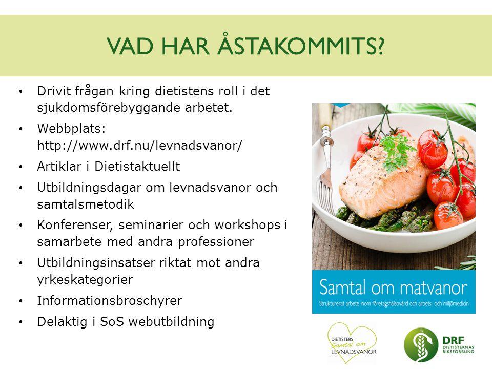 Drivit frågan kring dietistens roll i det sjukdomsförebyggande arbetet. Webbplats: http://www.drf.nu/levnadsvanor/ Artiklar i Dietistaktuellt Utbildni