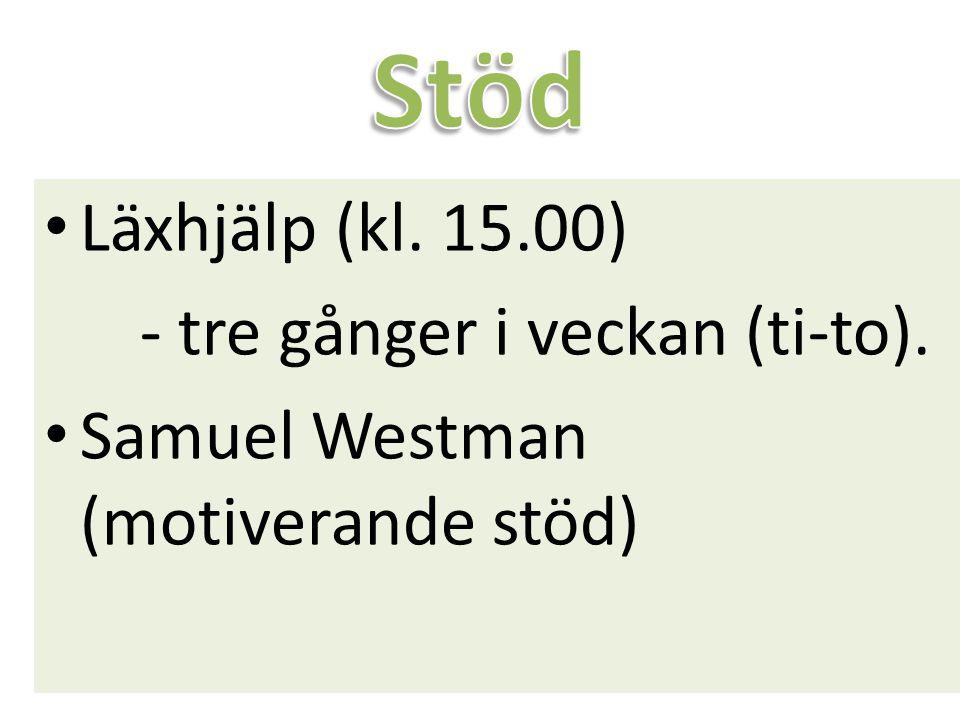 Läxhjälp (kl. 15.00) - tre gånger i veckan (ti-to). Samuel Westman (motiverande stöd)