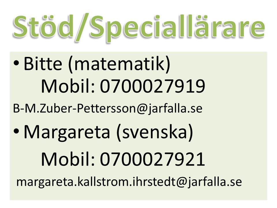 Bitte (matematik) Mobil: 0700027919 B-M.Zuber-Pettersson@jarfalla.se Margareta (svenska) Mobil: 0700027921 margareta.kallstrom.ihrstedt@jarfalla.se