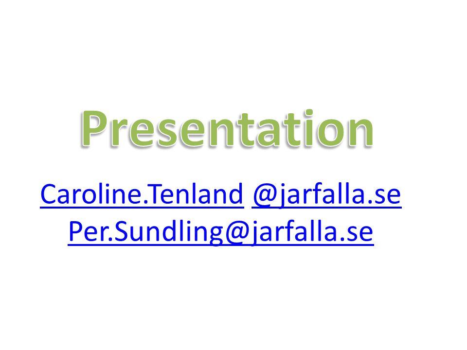 Caroline.TenlandCaroline.Tenland @jarfalla.se @jarfalla.se Per.Sundling@jarfalla.se