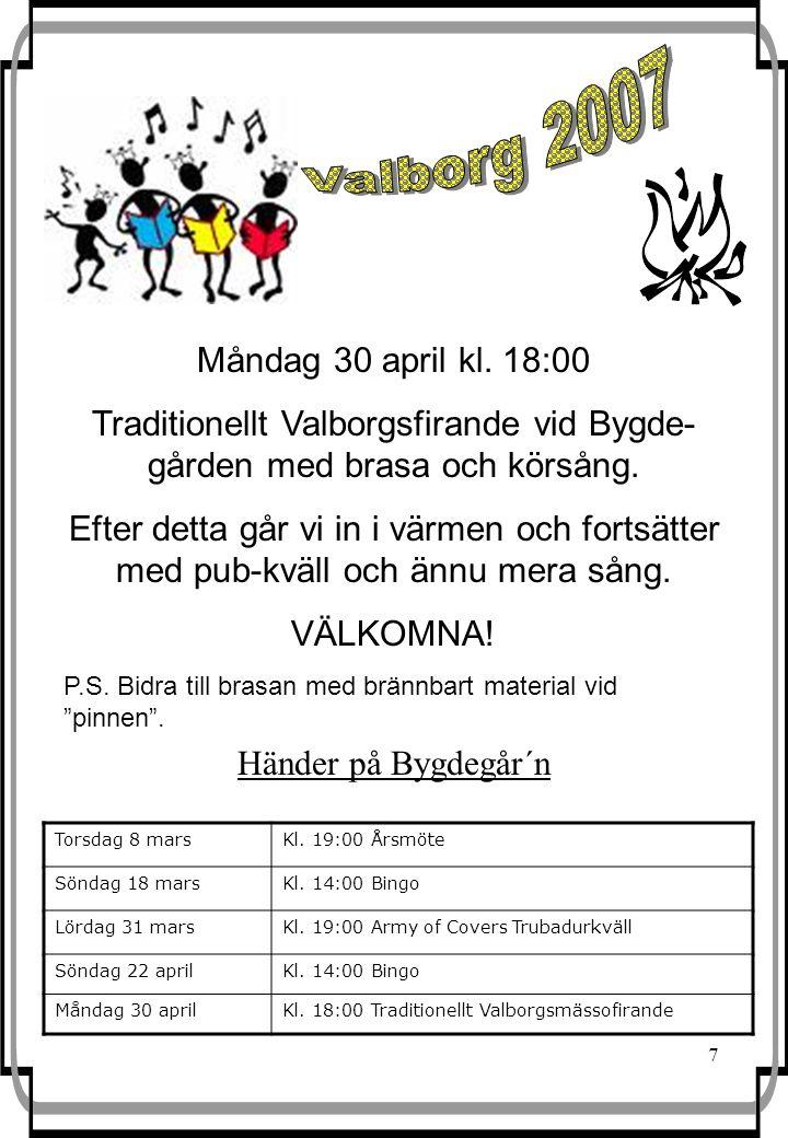 7 Händer på Bygdegår´n Torsdag 8 marsKl. 19:00 Årsmöte Söndag 18 marsKl.