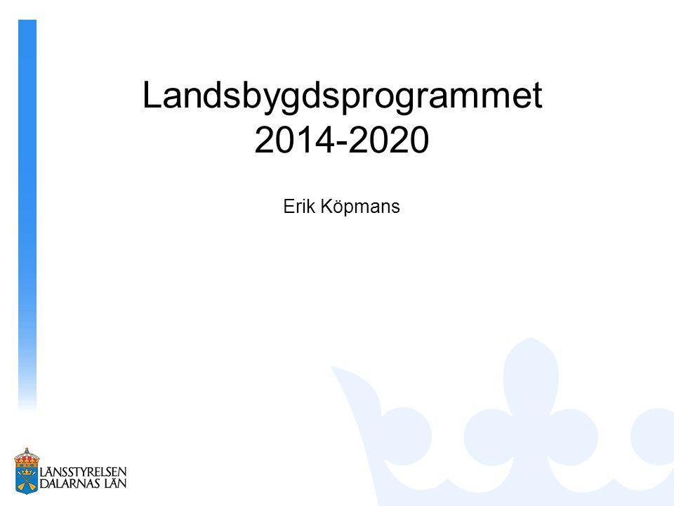 Landsbygdsprogrammet 2014-2020 Erik Köpmans