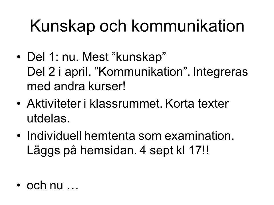 """Kunskap och kommunikation Del 1: nu. Mest """"kunskap"""" Del 2 i april. """"Kommunikation"""". Integreras med andra kurser! Aktiviteter i klassrummet. Korta text"""