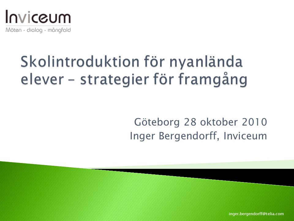 Göteborg 28 oktober 2010 Inger Bergendorff, Inviceum inger.bergendorff@telia.com