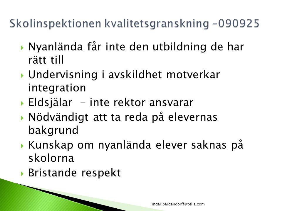  Nyanlända får inte den utbildning de har rätt till  Undervisning i avskildhet motverkar integration  Eldsjälar - inte rektor ansvarar  Nödvändigt