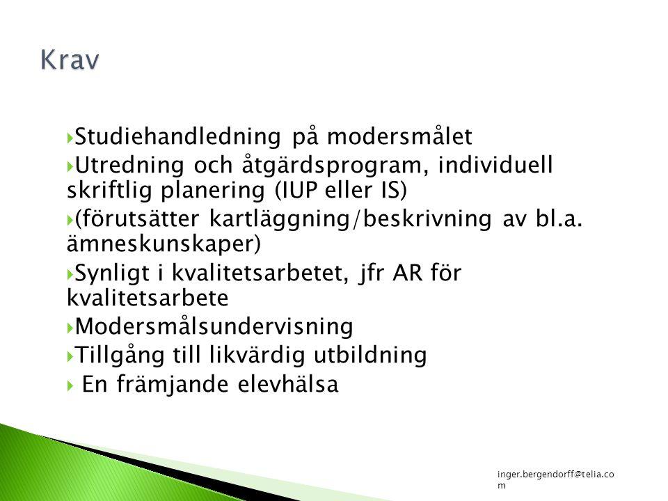  Studiehandledning på modersmålet  Utredning och åtgärdsprogram, individuell skriftlig planering (IUP eller IS)  (förutsätter kartläggning/beskrivn