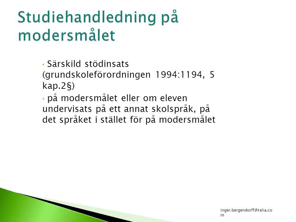 Särskild stödinsats (grundskoleförordningen 1994:1194, 5 kap.2§) på modersmålet eller om eleven undervisats på ett annat skolspråk, på det språket i s