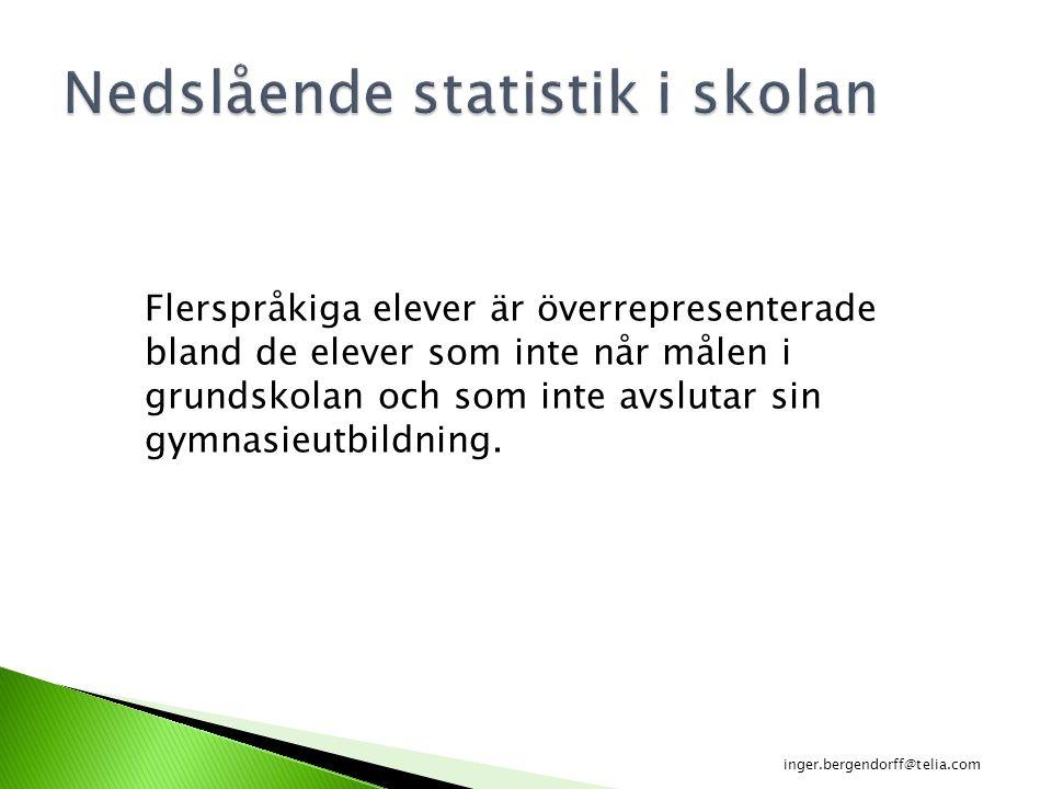 Ofta etnocentriskt förhållningssätt i undervisningen Engelska på svenska Innehåll som inte tar vara på nyanlända elevers erfarenheter och kunskaper inger.bergendorff@telia.com