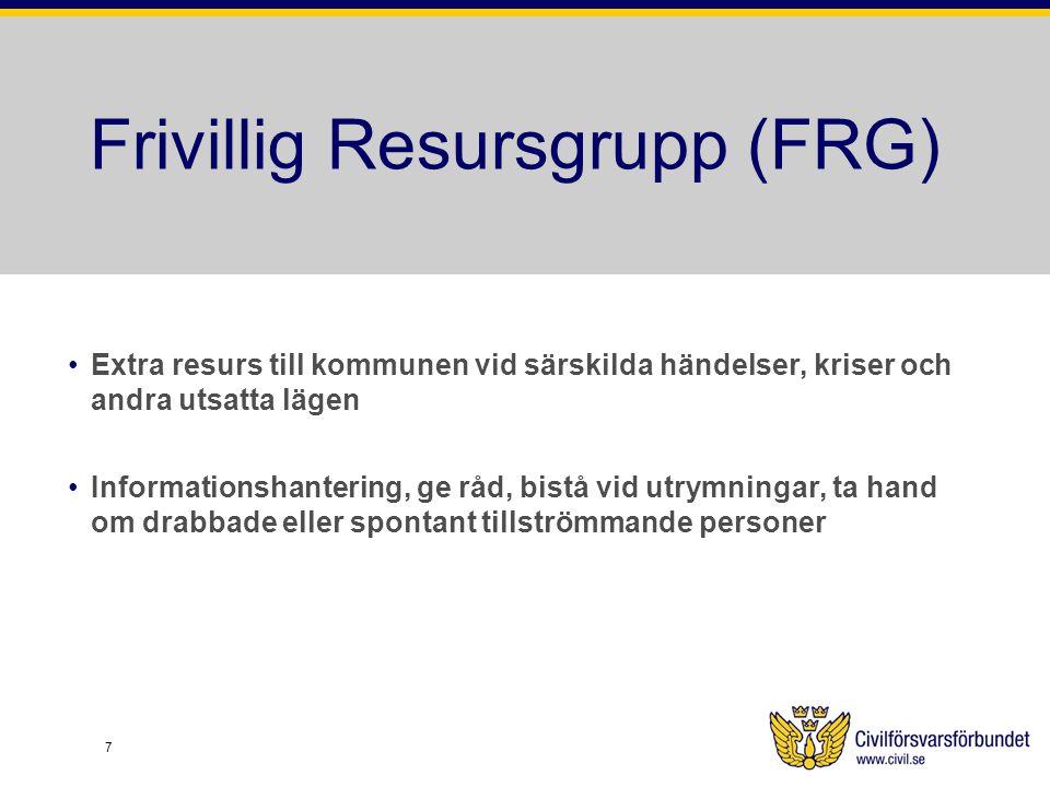 Frivillig Resursgrupp (FRG) Extra resurs till kommunen vid särskilda händelser, kriser och andra utsatta lägen Informationshantering, ge råd, bistå vi